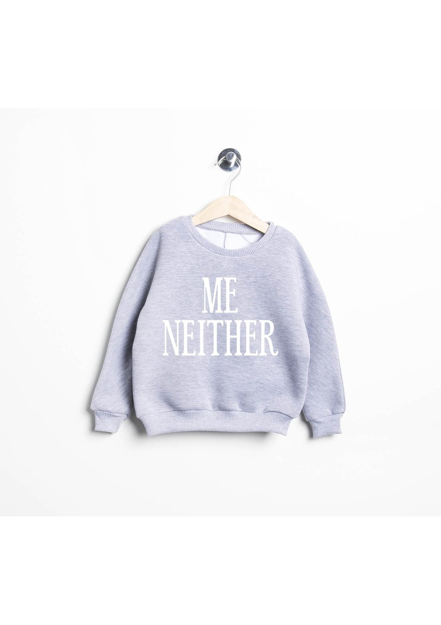 "BLUZA ""ME NEITHER"""